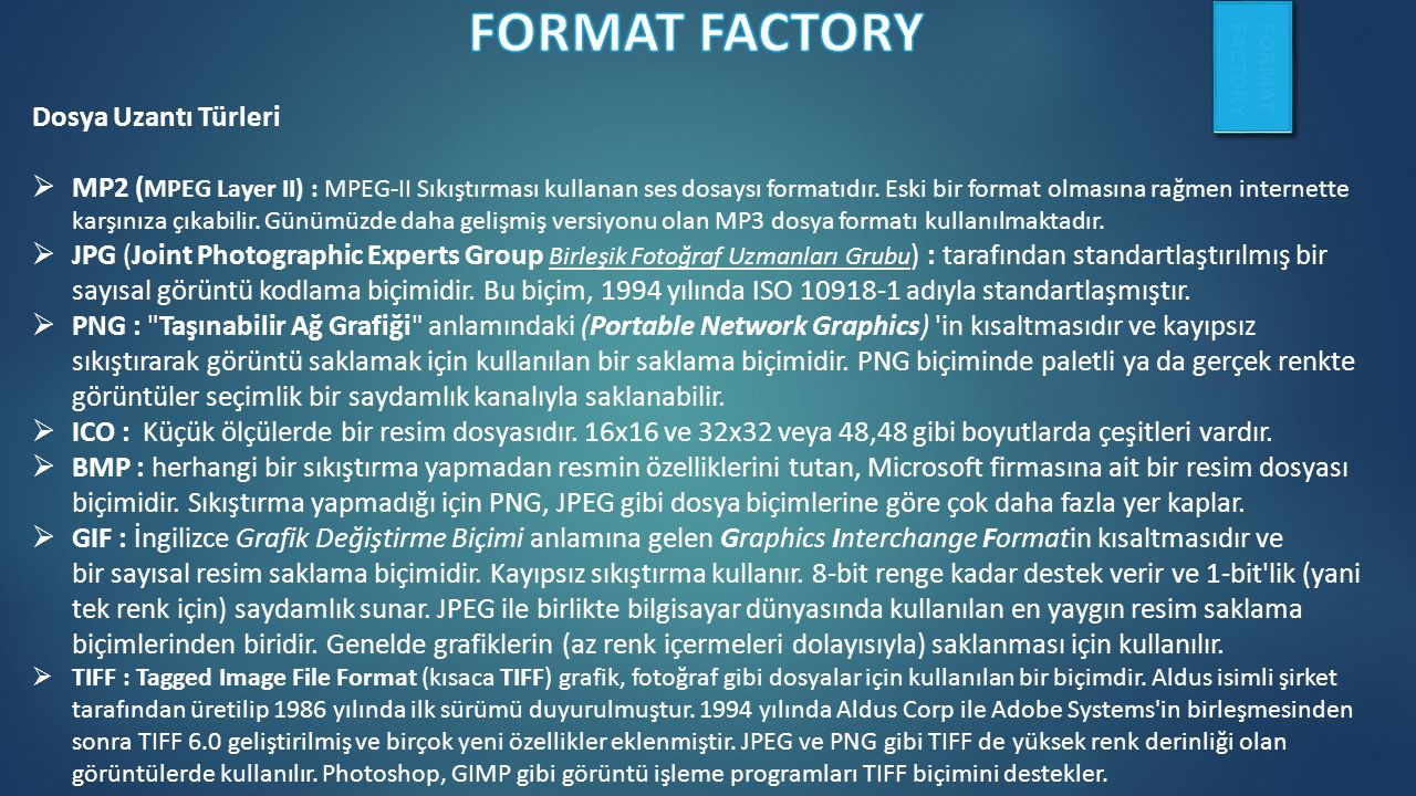 Dosya Uzantı Türleri  MP2 ( MPEG Layer II) : MPEG-II Sıkıştırması kullanan ses dosaysı formatıdır.