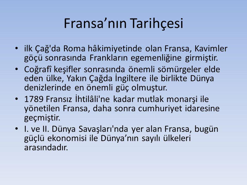 Fransa'nın Tarihçesi ilk Çağ'da Roma hâkimiyetinde olan Fransa, Kavimler göçü sonrasında Frankların egemenliğine girmiştir. Coğrafî keşifler sonrasınd