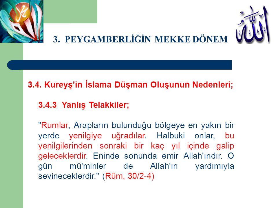 3. PEYGAMBERLİĞİN MEKKE DÖNEMİ 3.4. Kureyş'in İslama Düşman Oluşunun Nedenleri; 3.4.3 Yanlış Telakkiler;