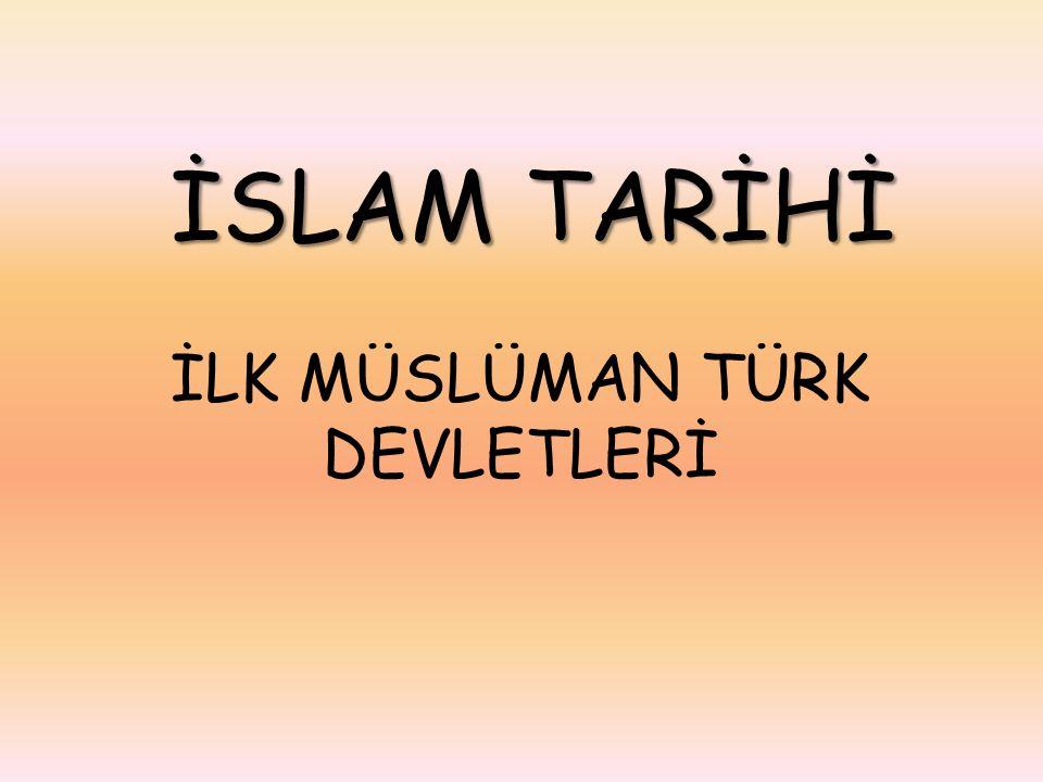 Türklerin İslamiyeti Kabulleri Abbasiler zamanında Türk - Arap ilişkileri gelişti.