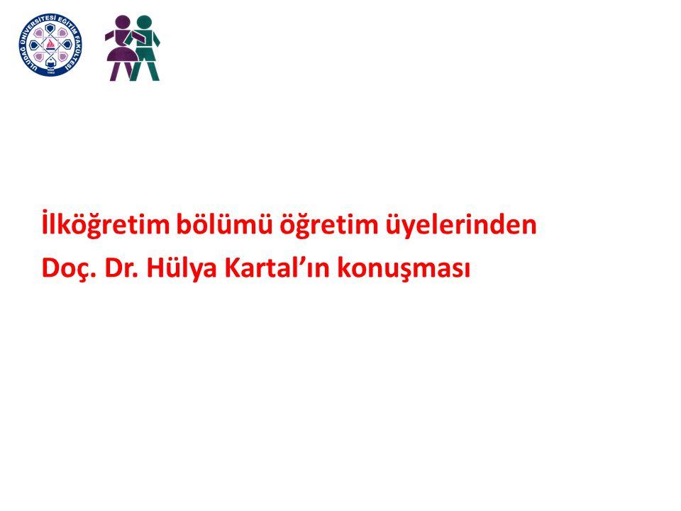 İlköğretim bölümü öğretim üyelerinden Doç. Dr. Hülya Kartal'ın konuşması