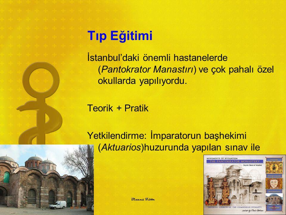 Tıp Eğitimi İstanbul'daki önemli hastanelerde (Pantokrator Manastırı) ve çok pahalı özel okullarda yapılıyordu. Teorik + Pratik Yetkilendirme: İmparat