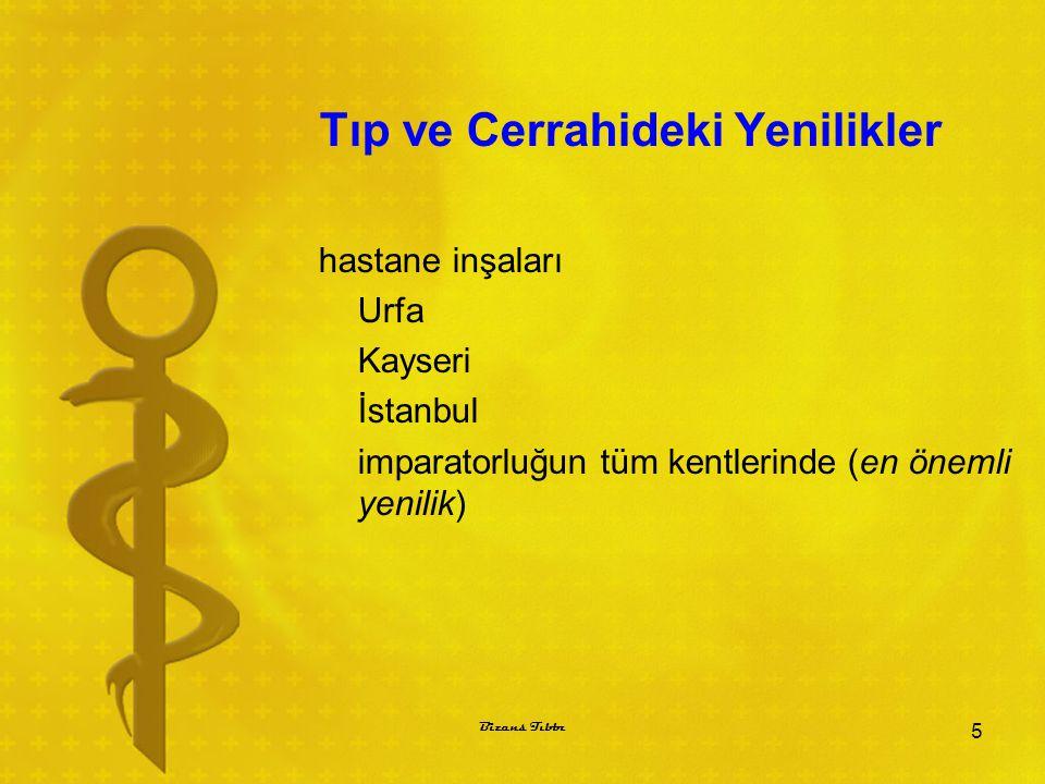 Tıp ve Cerrahideki Yenilikler hastane inşaları Urfa Kayseri İstanbul imparatorluğun tüm kentlerinde (en önemli yenilik) 5 Bizans Tıbbı