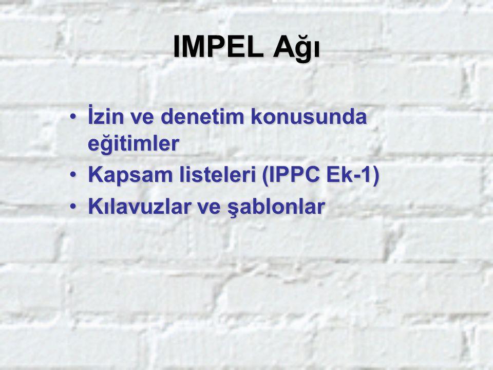 IMPEL Ağı İzin ve denetim konusunda eğitimlerİzin ve denetim konusunda eğitimler Kapsam listeleri (IPPC Ek-1)Kapsam listeleri (IPPC Ek-1) Kılavuzlar v