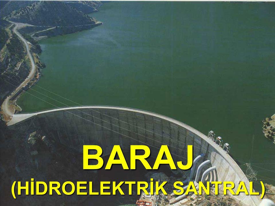 BARAJ (HİDROELEKTRİK SANTRAL)