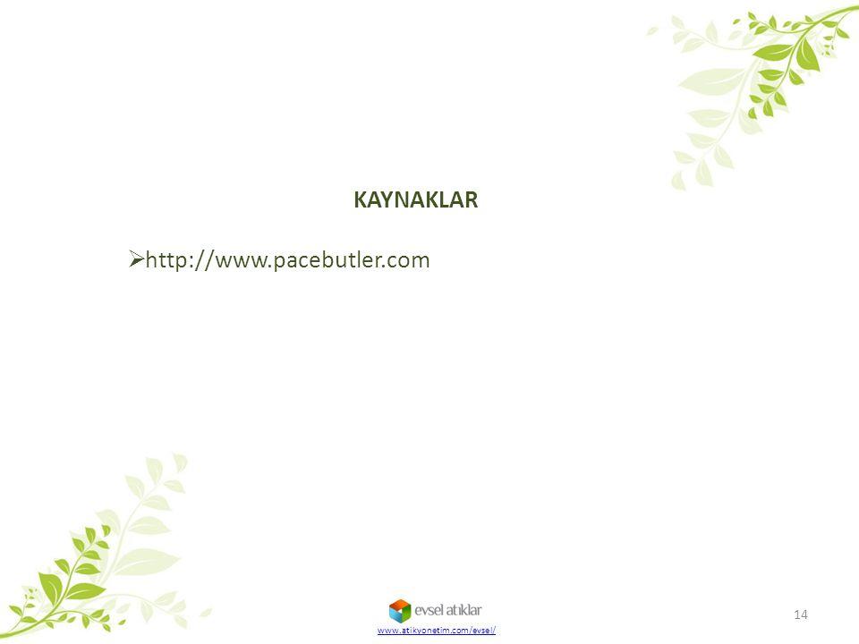 www.atikyonetim.com/evsel/ 14 KAYNAKLAR  http://www.pacebutler.com