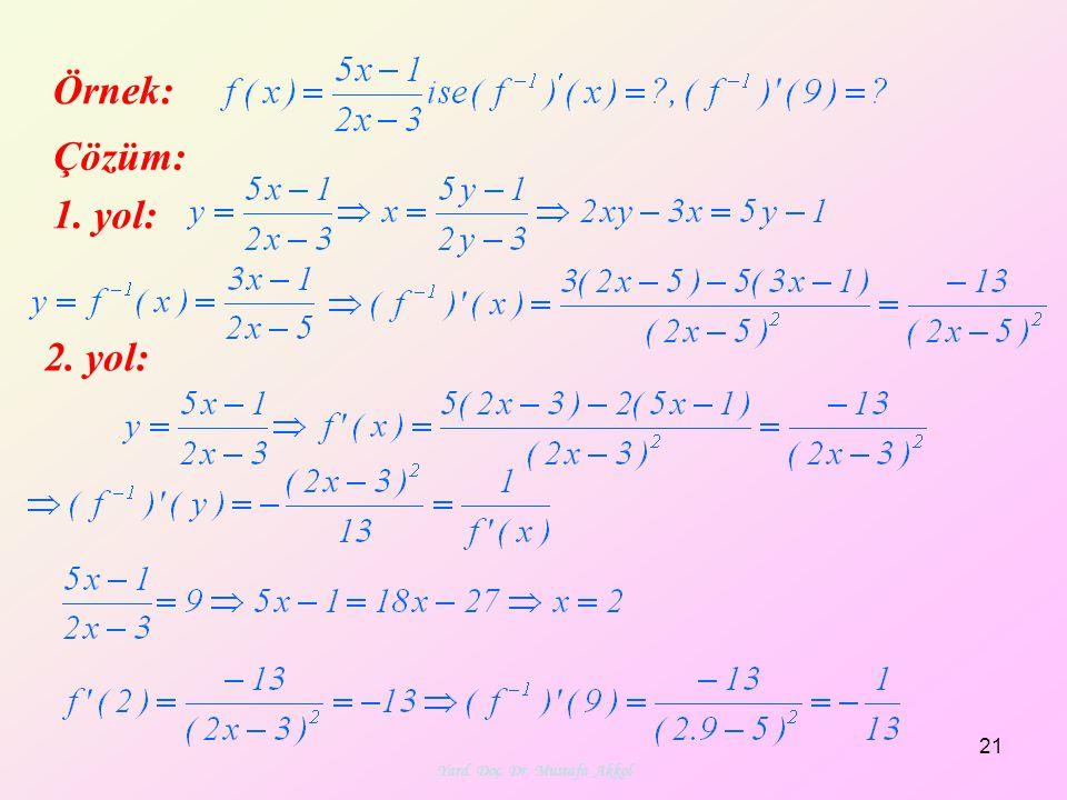 Yard. Doç. Dr. Mustafa Akkol 21 Örnek: Çözüm: 1. yol: 2. yol: