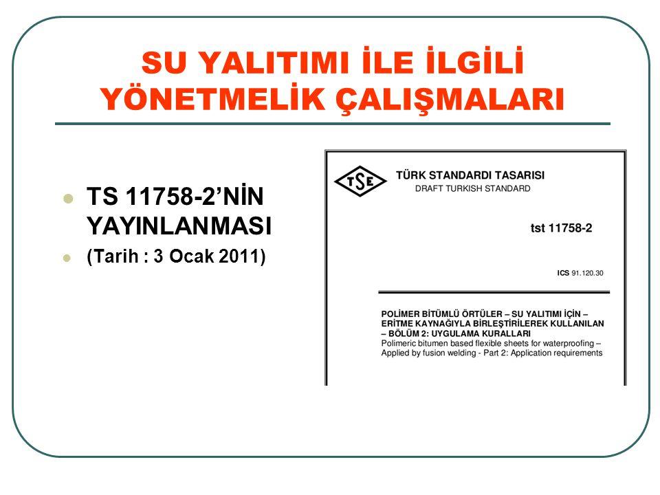 SU YALITIMI İLE İLGİLİ YÖNETMELİK ÇALIŞMALARI TS 11758-2'NİN YAYINLANMASI (Tarih : 3 Ocak 2011)