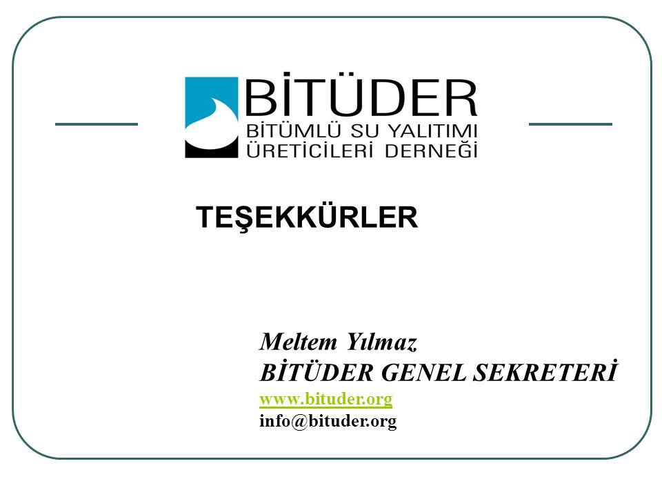 Meltem Yılmaz BİTÜDER GENEL SEKRETERİ www.bituder.org info@bituder.org TEŞEKKÜRLER