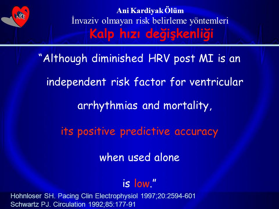 "Ani Kardiyak Ölüm İnvaziv olmayan risk belirleme yöntemleri Kalp hızı değişkenliği ""Although diminished HRV post MI is an independent risk factor for"