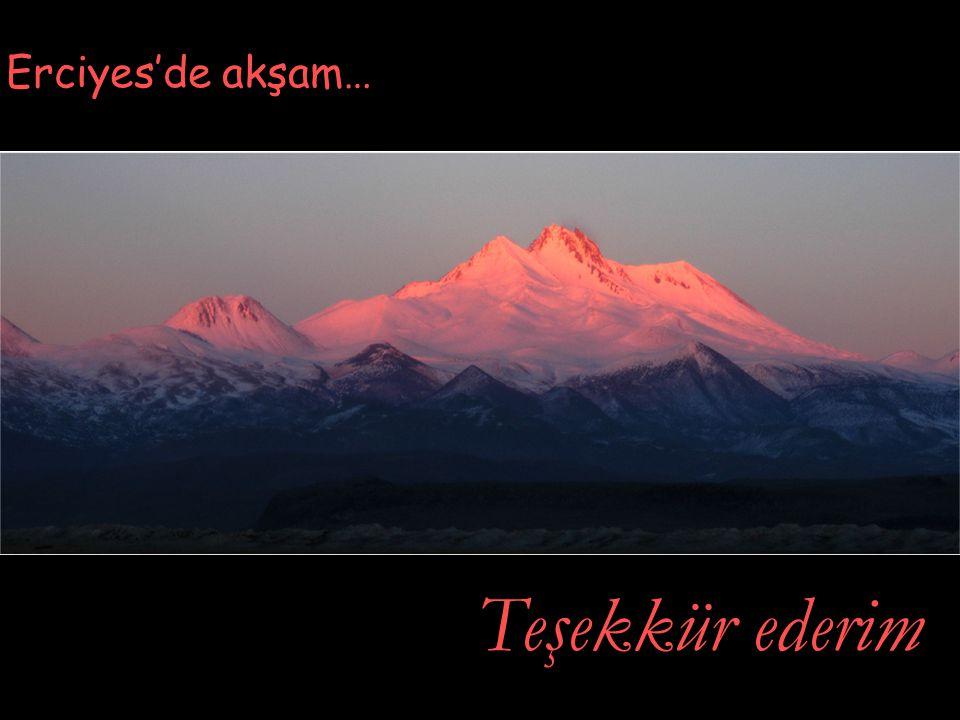 Teşekkür ederim Erciyes'de akşam…