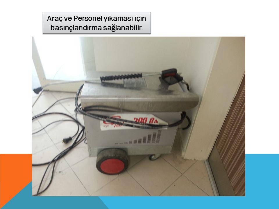 Araç ve Personel yıkaması için basınçlandırma sağlanabilir.