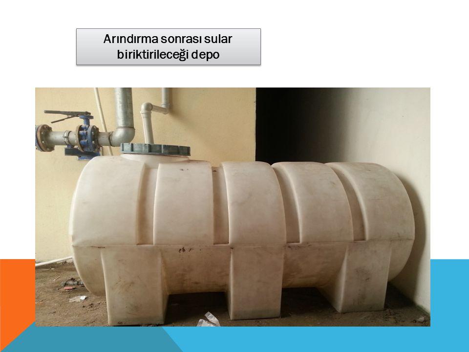 Arındırma sonrası sular biriktirileceği depo