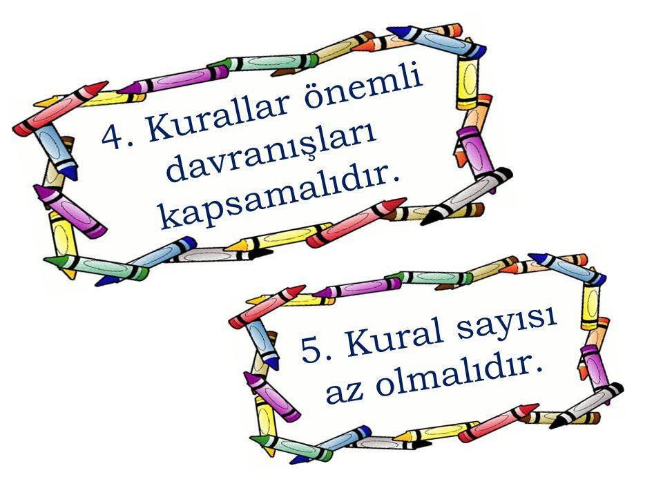 4. Kurallar önemli davranışları kapsamalıdır. 5. Kural sayısı az olmalıdır.