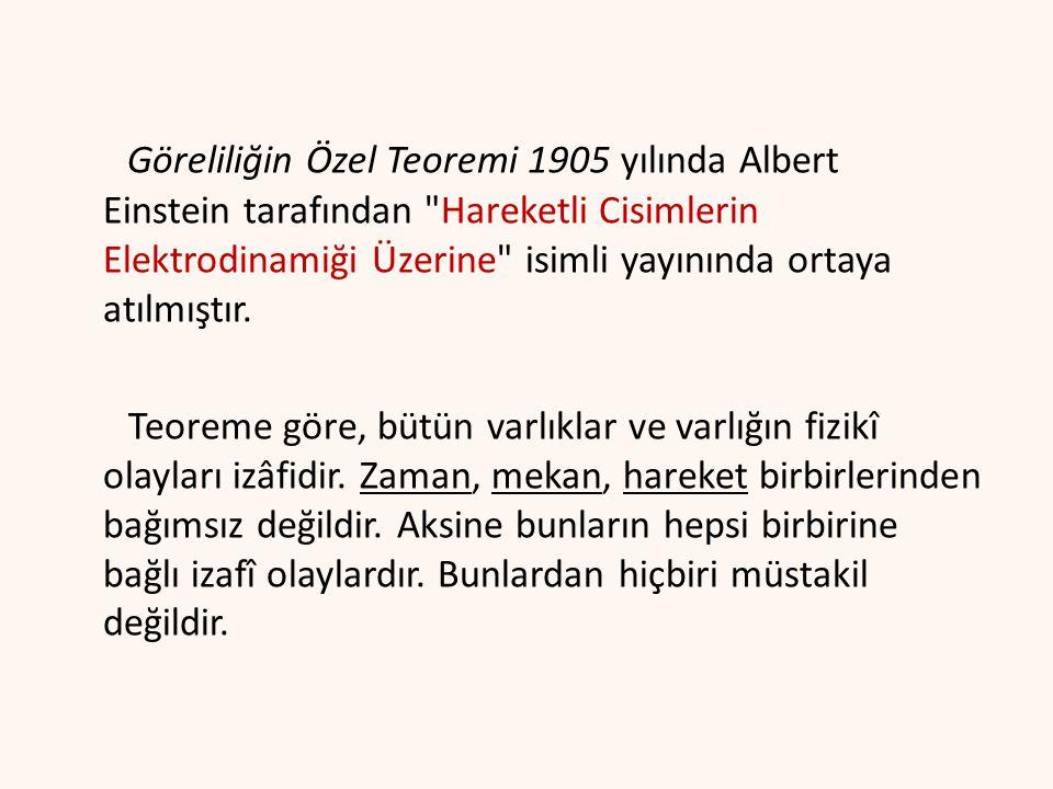 Göreliliğin Özel Teoremi 1905 yılında Albert Einstein tarafından