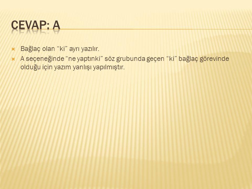  Aşağıdaki cümlelerin hangisinde büyük harflerin yazımında yanlışlık yapılmıştır .