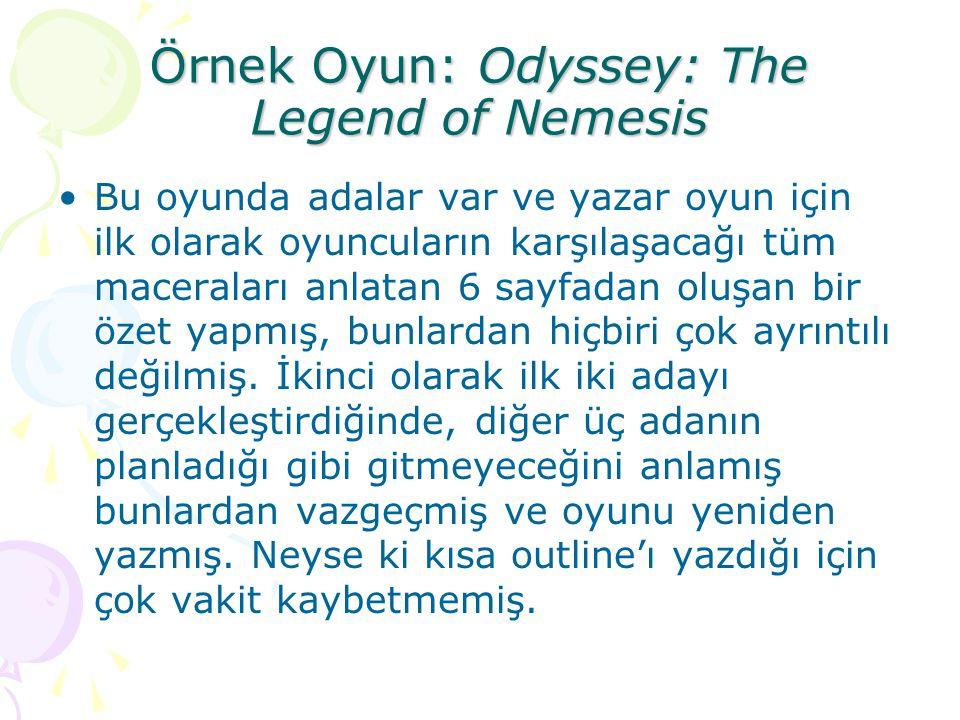 Örnek Oyun: Odyssey: The Legend of Nemesis Bu oyunda adalar var ve yazar oyun için ilk olarak oyuncuların karşılaşacağı tüm maceraları anlatan 6 sayfa