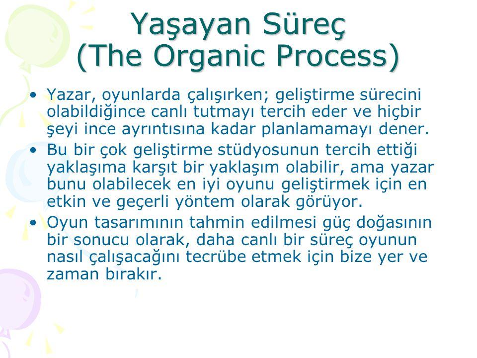 Yaşayan Süreç (The Organic Process) Büyük, ayrıntılı ve uzun bir belge yazmak yerine, önce eğlence için oyunun bazı parçalarını yapmayı deneyebiliriz..