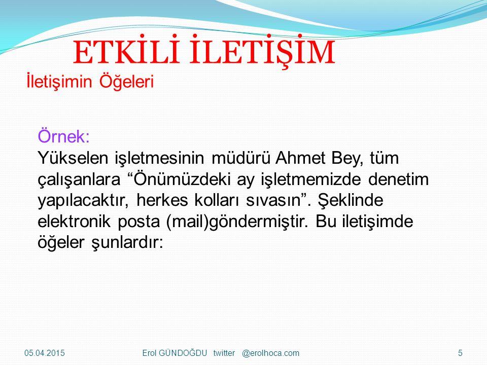 Örnek: Yükselen işletmesinin müdürü Ahmet Bey, tüm çalışanlara Önümüzdeki ay işletmemizde denetim yapılacaktır, herkes kolları sıvasın .