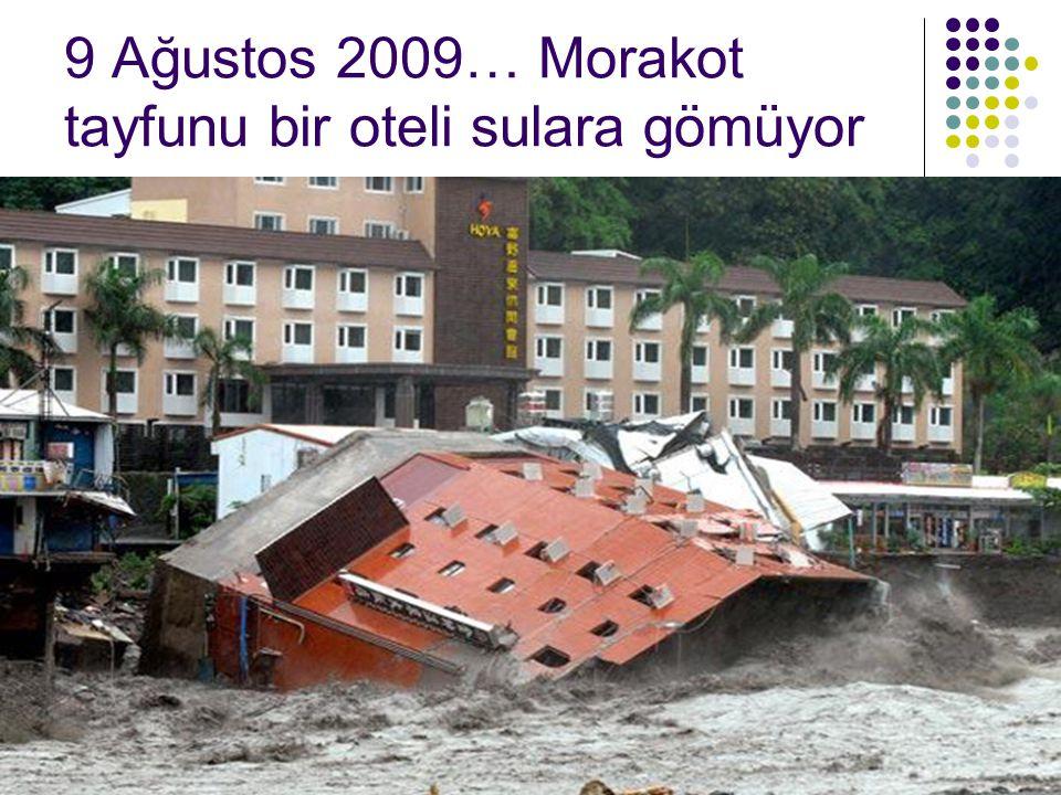 9 Ağustos 2009… Morakot tayfunu bir oteli sulara gömüyor