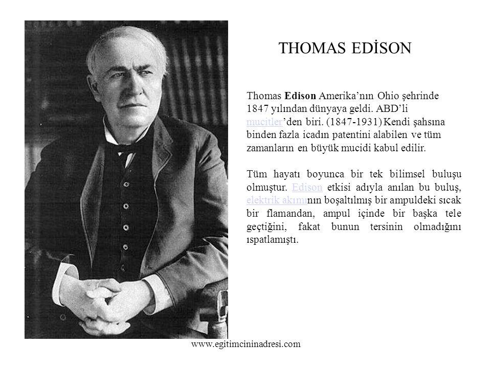 Thomas Edison Amerika'nın Ohio şehrinde 1847 yılından dünyaya geldi.