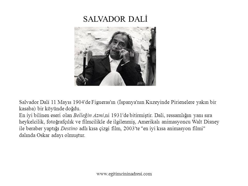 Salvador Dalí 11 Mayıs 1904 de Figueras ın (İspanya nın Kuzeyinde Pirienelere yakın bir kasaba) bir köyünde doğdu.