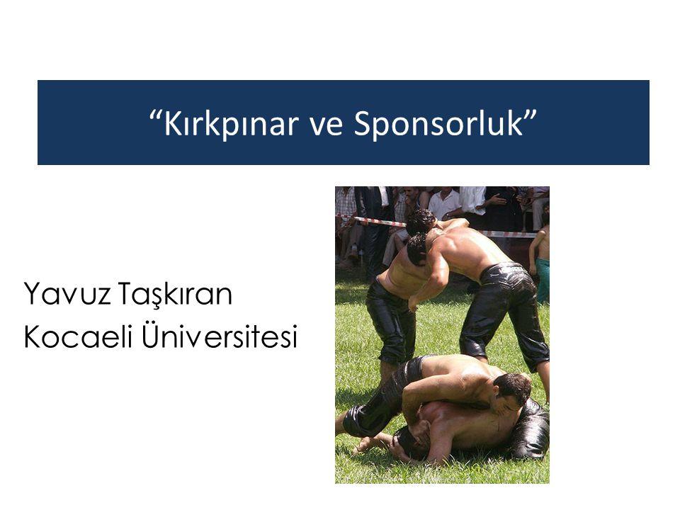 """""""Kırkpınar ve Sponsorluk"""" Yavuz Taşkıran Kocaeli Üniversitesi"""