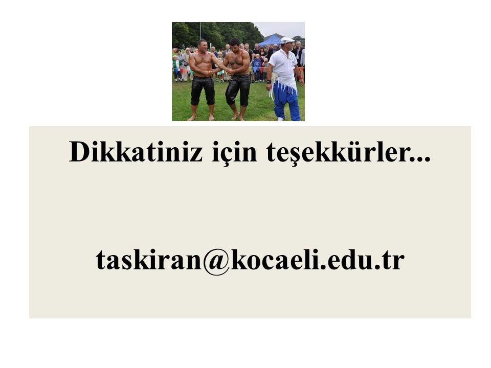 Dikkatiniz için teşekkürler... taskiran@kocaeli.edu.tr