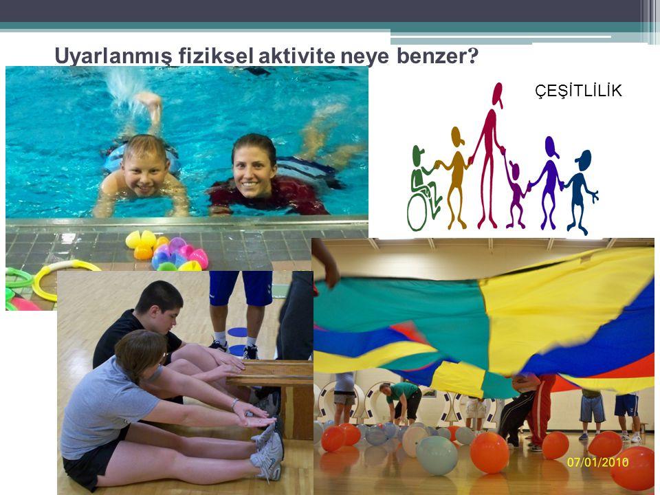 Uyarlanmış fiziksel aktivite neye benzer ÇEŞİTLİLİK