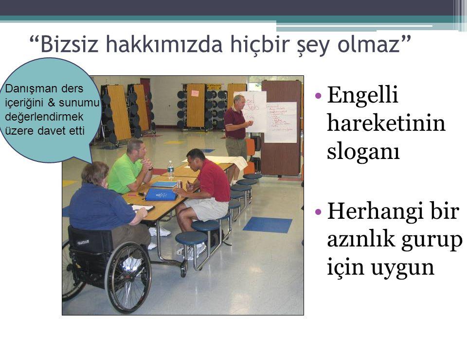Bizsiz hakkımızda hiçbir şey olmaz Engelli hareketinin sloganı Herhangi bir azınlık gurup için uygun Danışman ders içeriğini & sunumu değerlendirmek üzere davet etti