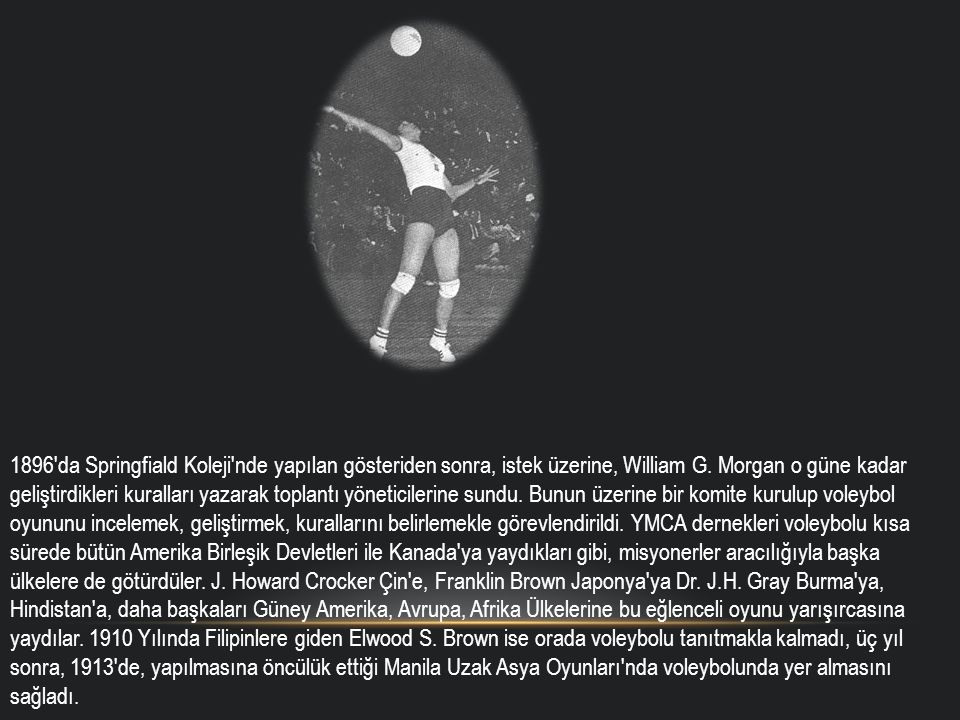 İlk Smaç 1913 manila Uzak Asya Oyunları nın voleybol tarihinde önemli bir yeri vardır.