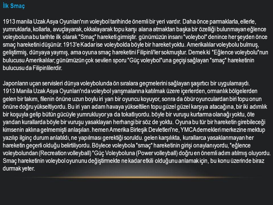 Voleybolun Türkiye Tarihçesi Başlangıç Dönemi (1919-1951) Voleybol Türkiye ye Birinci Dünya Savaşı nı izleyen Mütareke günlerinde geldi.