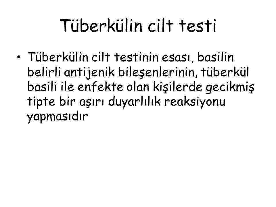 Tüberkülin cilt testi Tüberkülin cilt testinin esası, basilin belirli antijenik bileşenlerinin, tüberkül basili ile enfekte olan kişilerde gecikmiş ti