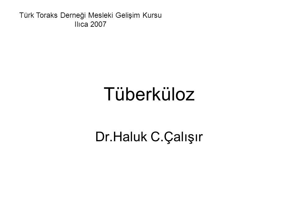 Öğrenim Hedefleri Tüberküloz doğal gelişimi Enfeksiyon Hastalık ve formları Tanı Kategorileri Tedavi kategorileri Özel durumlarda tüberküloz Vaka örnekleri