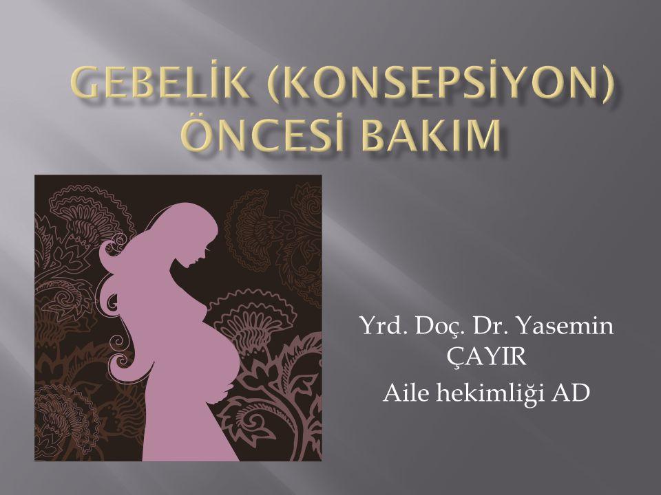 Yrd. Doç. Dr. Yasemin ÇAYIR Aile hekimliği AD