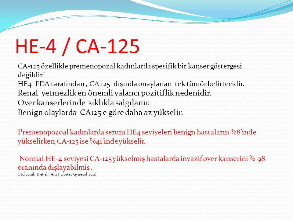 HE-4 / CA-125 CA-125 özellikle premenopozal kadınlarda spesifik bir kanser göstergesi değildir! HE4 FDA tarafından, CA 125 dışında onaylanan tek tümör