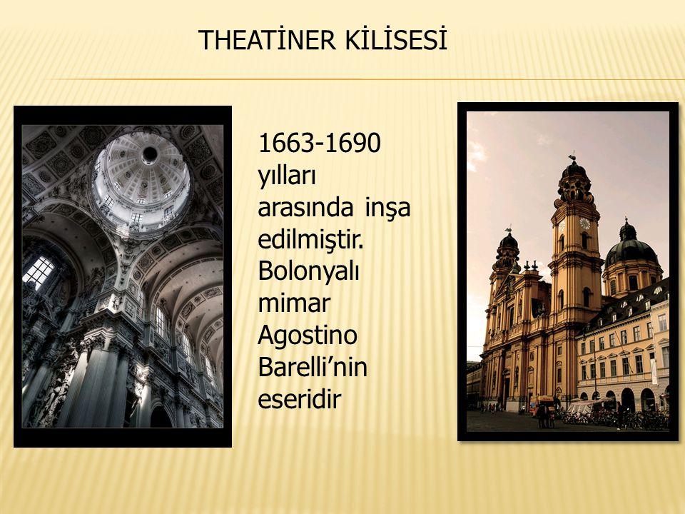 1663-1690 yılları arasında inşa edilmiştir. Bolonyalı mimar Agostino Barelli'nin eseridir THEATİNER KİLİSESİ