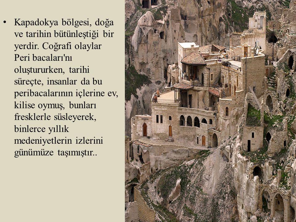 Kapadokya bölgesi, doğa ve tarihin bütünleştiği bir yerdir. Coğrafi olaylar Peri bacaları'nı oluştururken, tarihi süreçte, insanlar da bu peribacaları