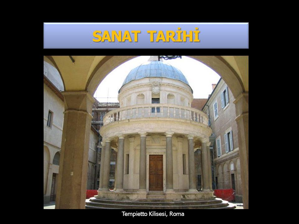 SANAT TARİHİ SANAT TARİHİ Tempietto Kilisesi, Roma
