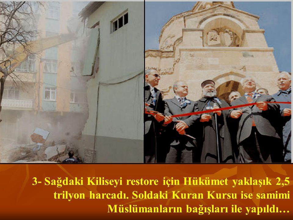 3- Sağdaki Kiliseyi restore için Hükümet yaklaşık 2,5 trilyon harcadı.