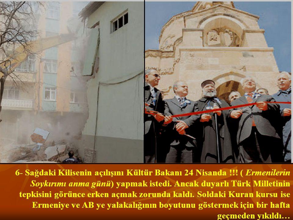6- Sağdaki Kilisenin açılışını Kültür Bakanı 24 Nisanda !!.