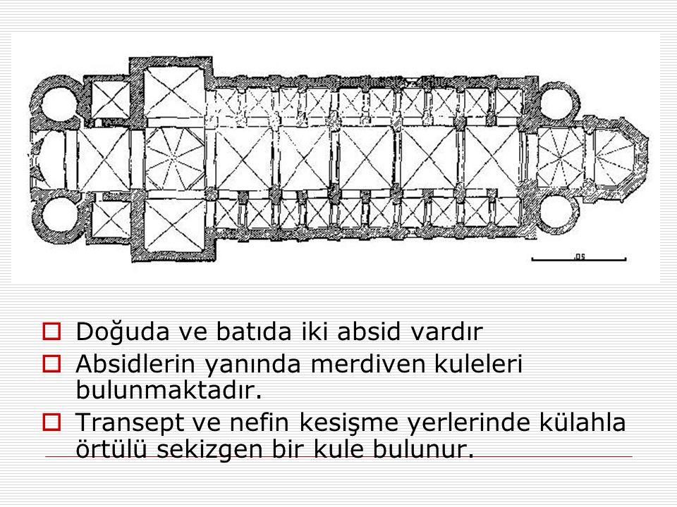  Doğuda ve batıda iki absid vardır  Absidlerin yanında merdiven kuleleri bulunmaktadır.  Transept ve nefin kesişme yerlerinde külahla örtülü sekizg