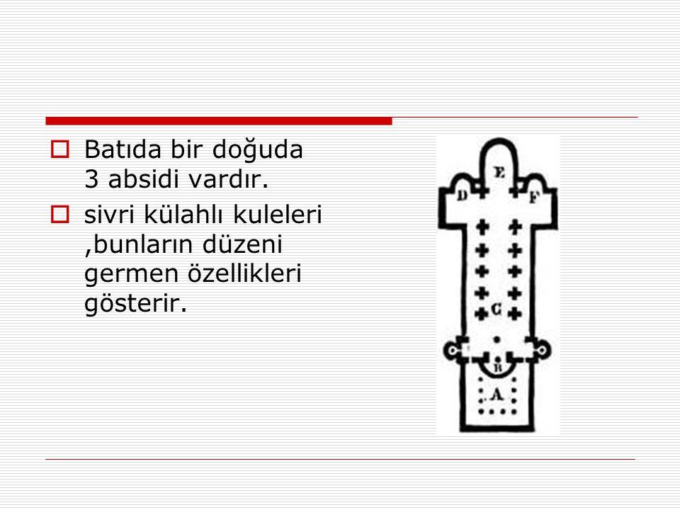  Batıda bir doğuda 3 absidi vardır.  sivri külahlı kuleleri,bunların düzeni germen özellikleri gösterir.