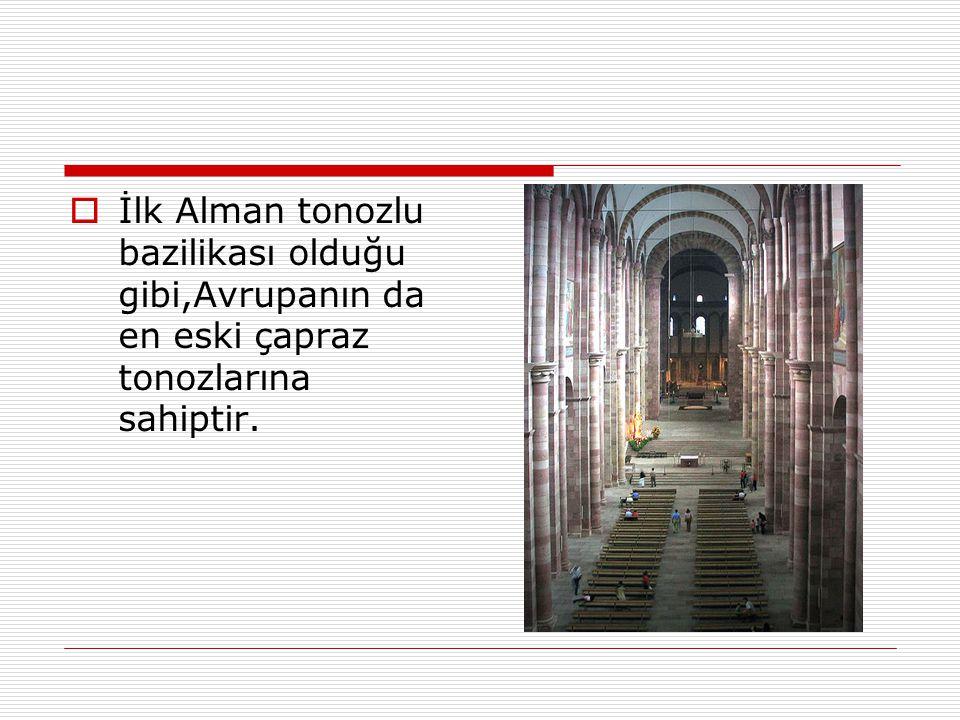  İlk Alman tonozlu bazilikası olduğu gibi,Avrupanın da en eski çapraz tonozlarına sahiptir.