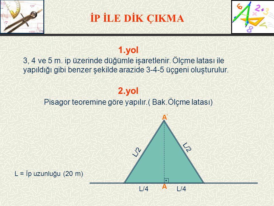 İP İLE DİK ÇIKMA 1.yol 3, 4 ve 5 m.ip üzerinde düğümle işaretlenir.