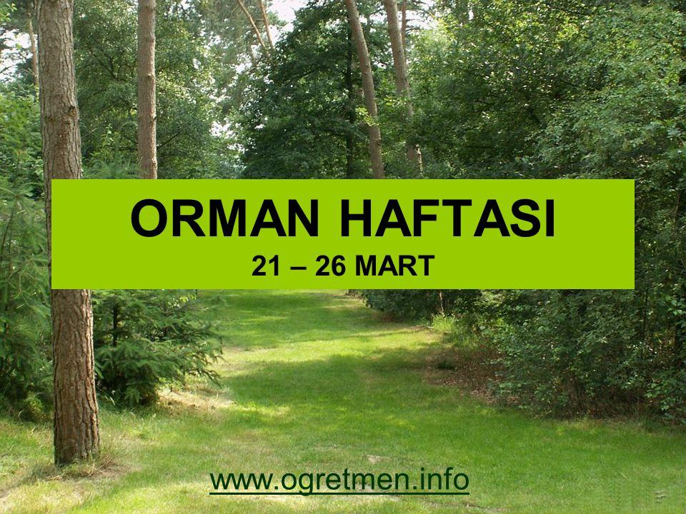ORMAN Sık ağaç topluluklarından oluşan yerlere orman adı verilir.