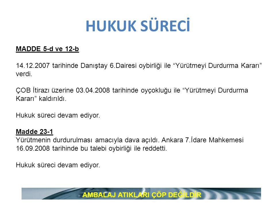 """HUKUK SÜRECİ MADDE 5-d ve 12-b 14.12.2007 tarihinde Danıştay 6.Dairesi oybirliği ile """"Yürütmeyi Durdurma Kararı"""" verdi. ÇOB İtirazı üzerine 03.04.2008"""