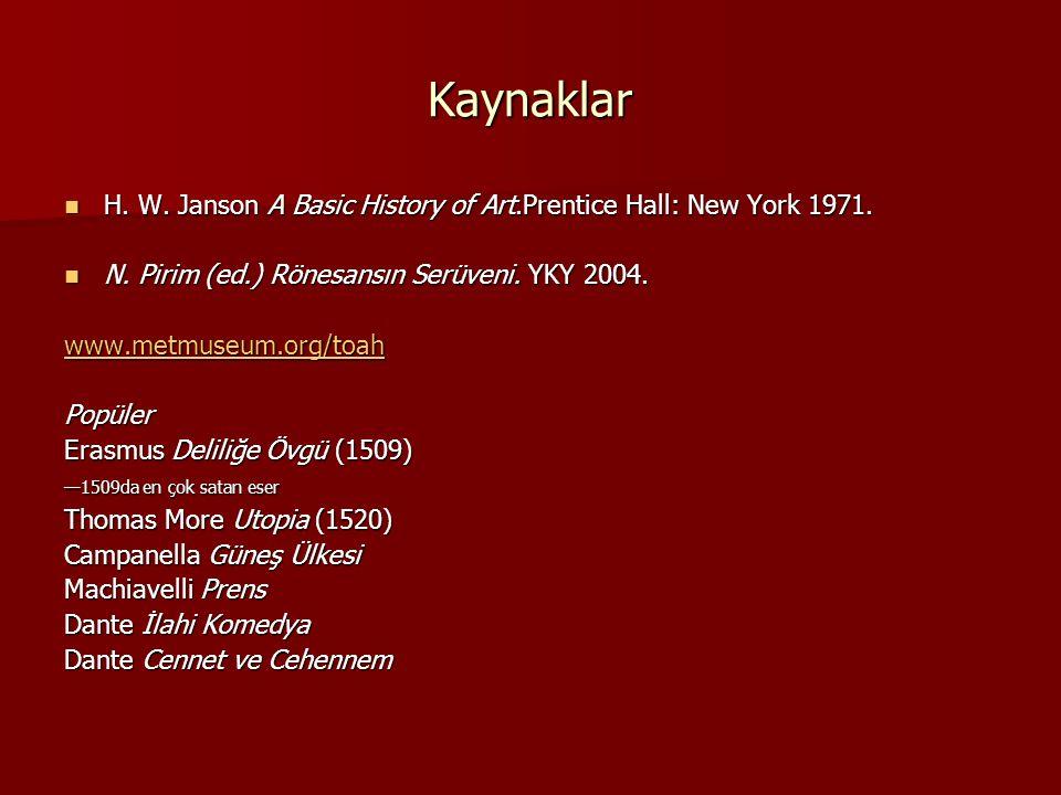 Kaynaklar H. W. Janson A Basic History of Art.Prentice Hall: New York 1971. H. W. Janson A Basic History of Art.Prentice Hall: New York 1971. N. Pirim