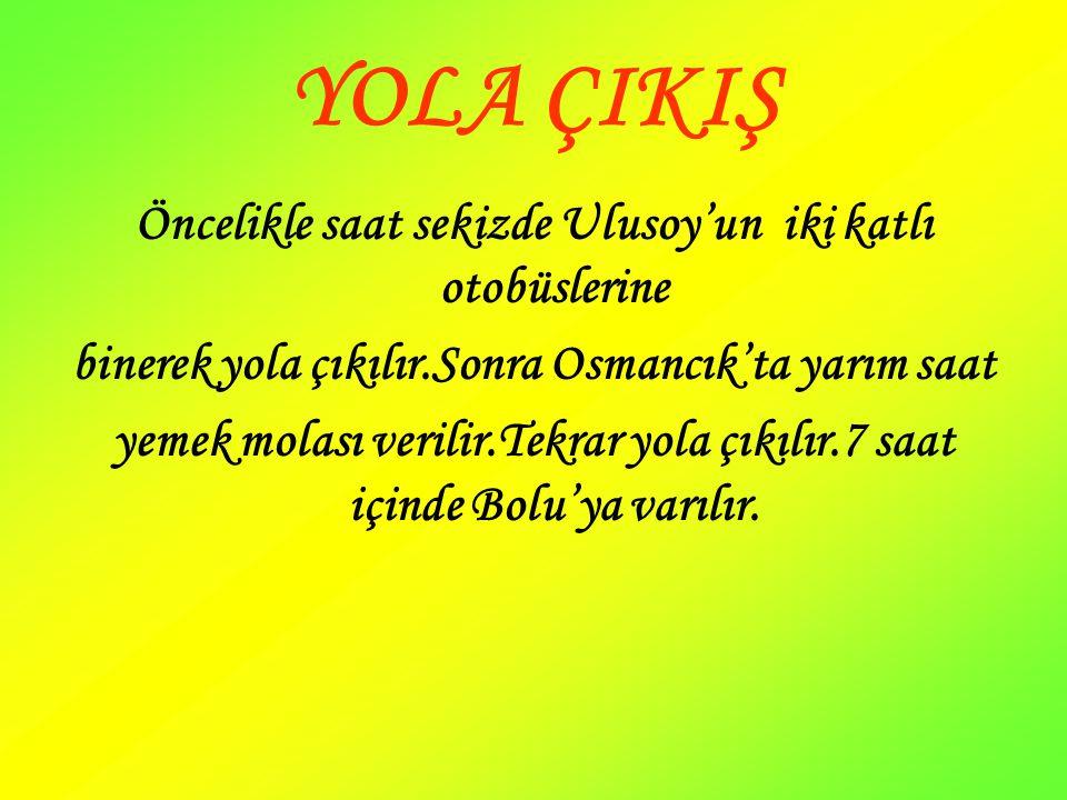GİDİLECEK OTELLER 1.İlk olarak 6 gün Sünnet Gölü DOĞAL Yaşam Oteli'nde kalınacak.