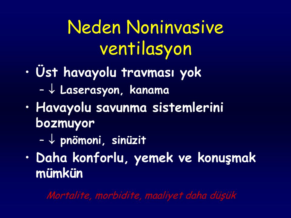 Mekanik Ventilasyon son 10 yılda en önemli 2 yenilik Noninvasiv ventilasyonun akut ve kronik solunum yetmezliğinde yaygın kullanıma girişi İnvasiv MV